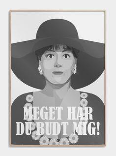 """Olsen Banden plakat """"Meget har du budt mig!"""" - Yvonne www.citatplakat.dk"""