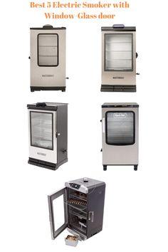 Electric Smoker Reviews, Best Electric Smoker, Digital Electric Smoker, Glass Front Door, Glass Door, Masterbuilt Electric Smokers, Wood Smokers, Heating Element, The Smoke