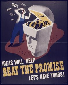 "820px-""Ideas_Will_Help_Beat_the_Promise_-_Let's_Have_Yours""_-_NARA_-_514574.jpg (820×1024)"