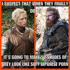 Game of Thrones funny meme<<There would be a death toll. I suspect she'll take his head off afterwards like spider or praying mantis. Even if she tells him before hand, he'd still prolly be into it.