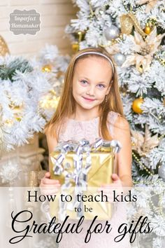 How to Teach Kids to be Grateful for Gifts - Training them to be grateful rather than entitled | Christian Homemaking