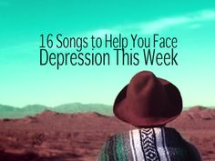 16 Songs to Help You Face Depression This Week