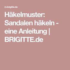 Häkelmuster: Sandalen häkeln - eine Anleitung | BRIGITTE.de