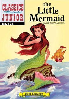 The Little Mermaid - Classics Illustrated Junior #525