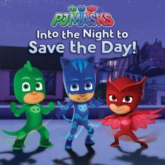 Into the Night Save the Day (PJ Masks)