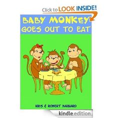 Amazon.com: Baby Monkey Goes Out To Eat eBook: Kris Barnard, Robert Barnard: Kindle Store