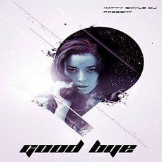 Found Good Bye by KATTY SMYLE DJ with Shazam, have a listen: http://www.shazam.com/discover/track/100200974