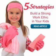 5 Strategies to Build a Strong Work Ethic in Your Kids Parenting Done Right, Parenting 101, Raising Godly Children, Raising Kids, Train Up A Child, Strong Family, Supermom, Msv, Work Ethic