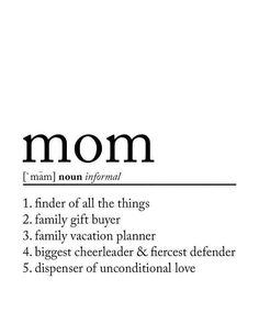 finder of all the things, family gift buyer, family vacation planner, biggest cheerleader & fiercest defender, dispenser of unconditional love. Funny Mom Quotes, True Quotes, Words Quotes, New Mom Quotes, Quotes Quotes, Qoutes, Mom Definition, Definition Quotes, Inspiration Quotes