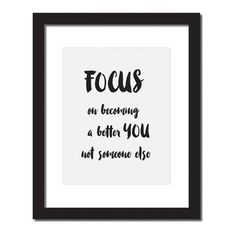 Inspirational quote print 'Focus on becoming a better you not someone else'