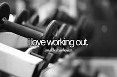 i like staying fit and in shape