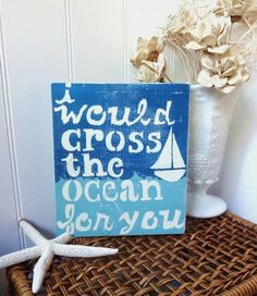 I Would Cross The Ocean For You Nautical Decor by MeetMeByeTheSea, $20.00