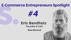 E-Commerce Entrepreneurs Spotlight - Eric Bandholz, Founder & CEO, Beardbrand What Is Something, What Is Work, Content Marketing, Online Marketing, Entrepreneur, I Quit My Job, Long Beards, Growth Hacking, Beard Grooming