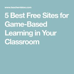 5 Best Free Sites for Game-Based Learning in Your Classroom