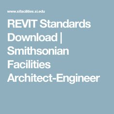 REVIT Standards Download   Smithsonian Facilities Architect-Engineer