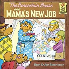 The Berenstain Bears and Mama's New Job by Stan Berenstain. When Mama opens her own quilt shop, Papa, Brother, and Sister have to adjust to a new routine. But no matter what, they are proud of Mama and she is proud of them. Book Of Job, The Book, Bernstein Bear, Good Books, My Books, The Bear Family, Little Free Libraries, Free Library, Country Quilts