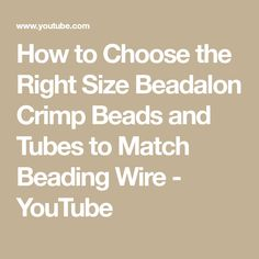 How to Choose the Right Size Beadalon Crimp Beads and Tubes to Match Beading Wire - YouTube