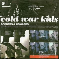 Cold War Kids- Hang Me Up to Dry, Louder than ever, Lost that easy, all this could be yours, miracle mile,   http://youtu.be/LrrGKR8Xii4