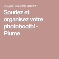 Souriez et organisez votre photobooth! - Plume