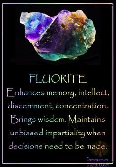 FLUORITE Enhances memory, intellect,  helps when decisions need to be made. A stone we could all use. I  definitely will be getting some tumbled fluorite  off amazon $5.99 click  the image if you'd liked to get some to.