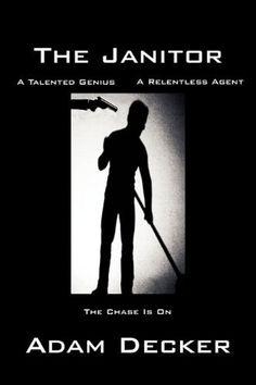 The Janitor by Decker Adam, http://www.amazon.com/dp/061529135X/ref=cm_sw_r_pi_dp_aDRXpb1J6F9PN