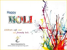 Celebrate the colours of nature this Holi! #AmbicaEngineering wishing you a very #HappyHoli.