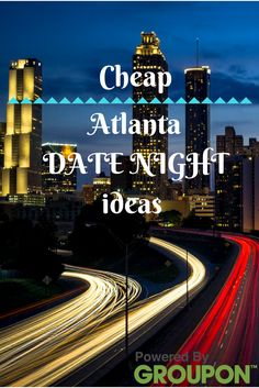 Cheap date night in Atlanta this summer using Groupons!