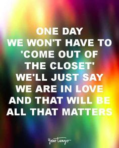 25 Quotes To Silence ANYONE Who Doubts That 'Love Is Love Is Love'
