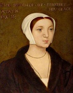 Anne Stanhope, Wife of Edward Seymour, Brother of Queen Jane Seymour, Aunt of King Edward VI (c) National Trust, Petworth House; Supplied by The Public Catalogue Foundation Los Tudor, Tudor Era, Catherine Parr, Catherine Of Aragon, Anne Of Cleves, Anne Boleyn, Tudor History, British History, Somerset