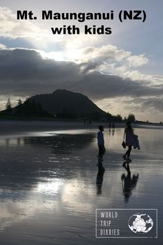 A blog post about traveling to Mount Maunganui, NZ, with kids