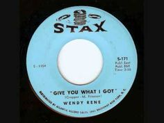 Wendy Rene -  Give You What I Got