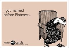 I got married before Pinterest...