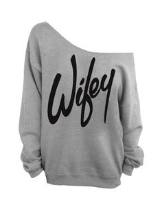 Wifey  - Gray Slouchy Oversized Sweatshirt for Bride  #wifey #grey #black #sweater