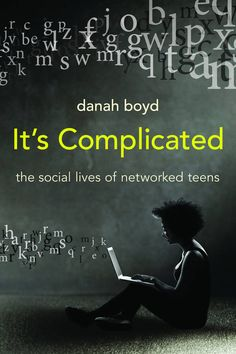 """Free download of danah boyd's must-read book """"It's Complicated"""""""