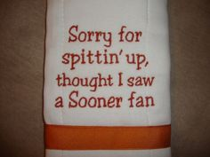 University of Texas burp cloth. Haha.