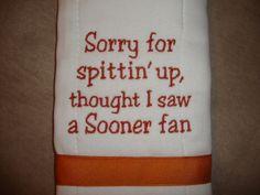 University of Texas burp cloth. Haha.