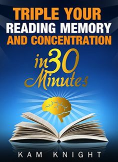 Triple Your Reading, Memory, and Concentration in 30 Minu... https://www.amazon.com/dp/B01M360OLO/ref=cm_sw_r_pi_dp_x_Gd8MybPXQPJNK