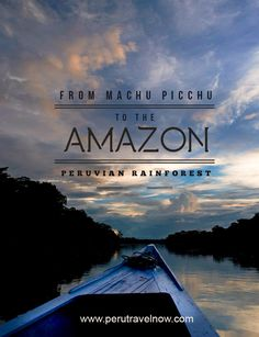 Travel Peru l From Machu Picchu to the Amazon l @perutravelnow