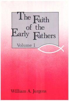 Faith of the Early Fathers: Three-Volume Set by William A. Jurgens,http://www.amazon.com/dp/0814610250/ref=cm_sw_r_pi_dp_pyXHsb1DGGYXP1XA
