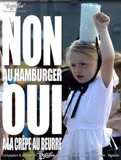 Quand le pays bigouden s'énerve ! Non au hamburger, oui à la crêpe au beurre. Choisis ton camp camarade !