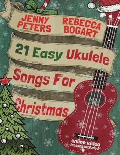 21 Easy Ukulele Songs For Christmas: Ukulele Songbook