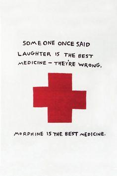 Morphine is the best medicine.