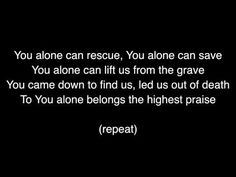 You alone can rescue - Matt Redman