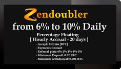 ZenDoubler investment REVIEW Bitcoin FORUM HYIP Start: 16.11.11 Features: - Language: ENG  - Accept: BitCoin [BTC] - Payments: Instant - Referral plan: 6%-2%-1%-1%-1% - Fee for withdrawal: No - Minimum Deposit: 0.02 BTC  - Minimum withdrawal: 0.001 BTC - Return of Deposit: No Invest plans:  - from 6% to 10% Daily - Percentage Floating  [ Hourly Accrual - 20 days ]