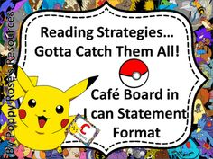 Gotta Catch Them All!A pokemon themed Cafe Board with a twist. All strategies are written as I can statements. Literacy Stations, Literacy Centers, Teacher Pay Teachers, Teacher Resources, Curriculum, Homeschool, Daily 5 Activities, Pokemon, I Can Statements