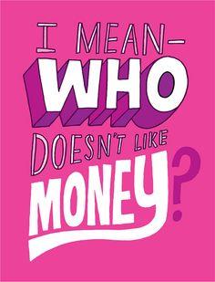 1117 20120601 Who Doesn't Like Money by Chris Piascik, via Flickr