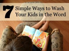 7 Simple Ways to Wash Your Children in the Word