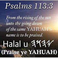 scriptures with yahuah and yahusha | Psalm 113:1 Praise ye YAH. Praise, O ye servants of YAHUAH, praise the ...