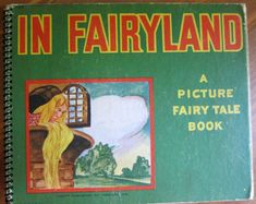 $25, Vintage 1940s Children's Book, In Fairyland, A Picture Fairy Tale Book, Published by Abbott Publishing Co., Kenosha, Wisconsin