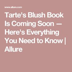 Tarte's Blush Book Is Coming Soon — Here's Everything You Need to Know   Allure